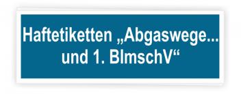 """Haftetiketten """"Abgasweg... & 1. BImschV"""""""