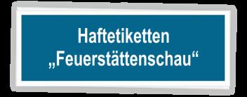 """Haftetiketten """"Feuerstättenschau"""""""