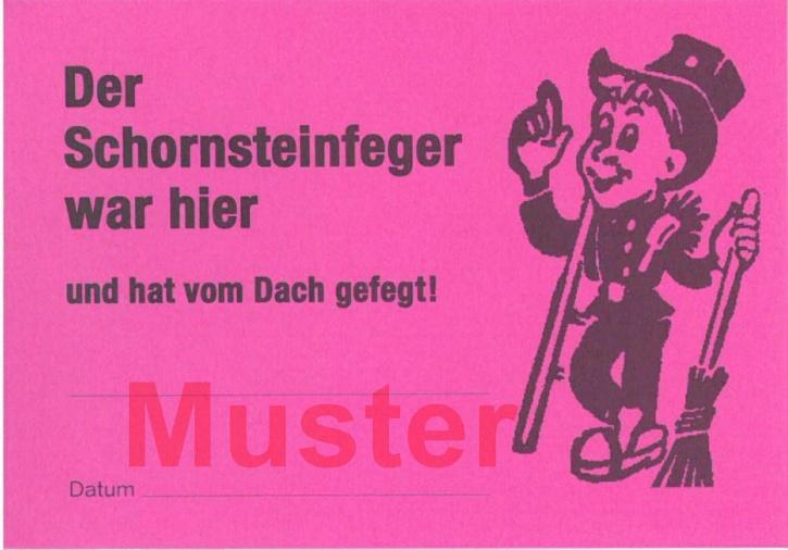 """AZ DIN A7 """"Der Schornsteinfeger war hier und hat vom Dach ..."""" - Rosa"""